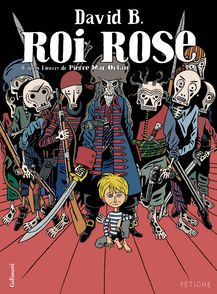 Roi rose - David B., Pierre Mac Orlan
