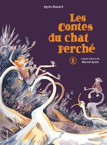 Les contes du chat perché - Marcel Aymé, Agnès Maupré