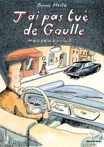 J'ai pas tué de Gaulle - Bruno Heitz