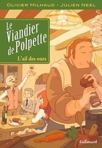 Le Viandier de Polpette - Olivier Milhaud, Julien Neel