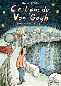 C'est pas du Van Gogh mais ça aurait pu... - Bruno Heitz