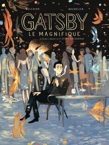 Gatsby le magnifique - Benjamin Bachelier, Francis Scott Fitzgerald, Stéphane Melchior