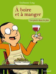 A boire et à manger 2 - Guillaume Long