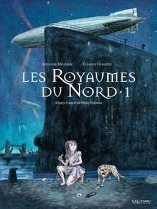Les Royaumes du Nord - Stéphane Melchior, Clément Oubrerie, Philip Pullman