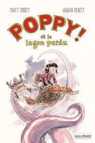 Poppy! et le lagon perdu - Brian Hurtt, Matt Kindt