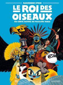 Le Roi des oiseaux - Alexander Utkin
