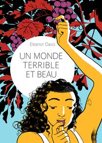 Un monde terrible et beau - Eleanor Davis