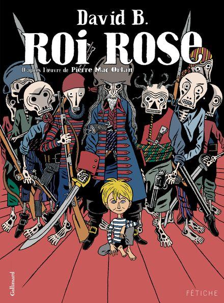 Roi rose - David B., Pierre Mac Orlan
