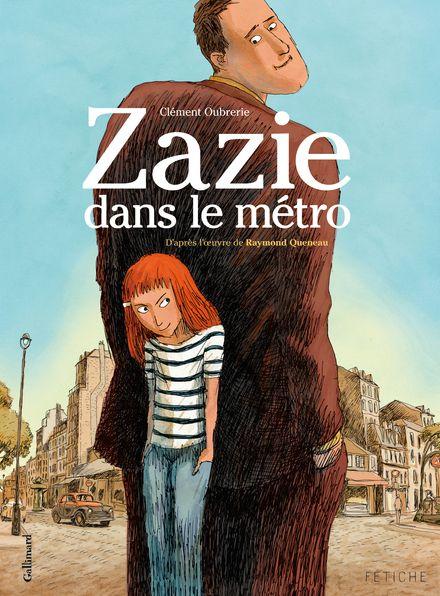 Zazie dans le métro - Clément Oubrerie, Raymond Queneau