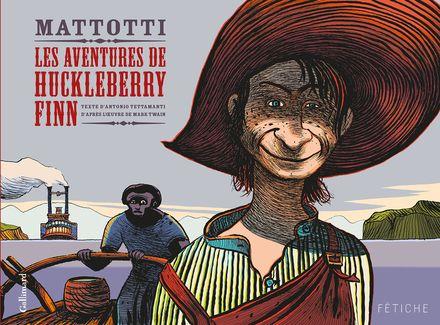 Les aventures de Huckleberry Finn - Lorenzo Mattotti, Antonio Tettamanti, Mark Twain