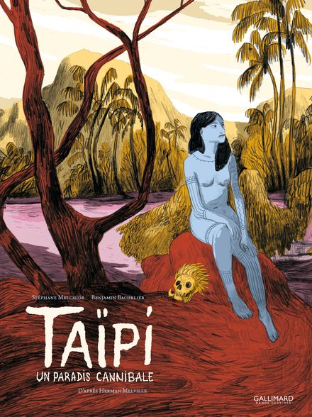 Taïpi - Benjamin Bachelier, Stéphane Melchior, Herman Melville