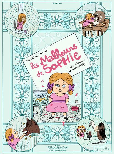 Les malheurs de Sophie - Mathieu Sapin, Comtesse de Ségur