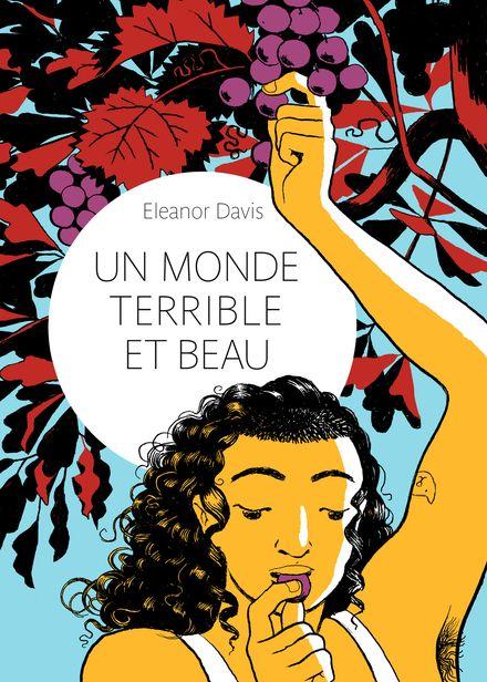 Un monde terrible et beau - Eleanor Davis